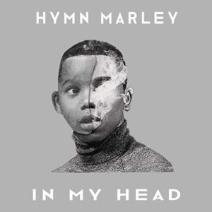 Hymn Marley - In My Head (2019) EP