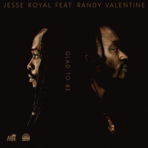 Jesse Royal feat. Randy Valentine - Glad To Be (2019) Single