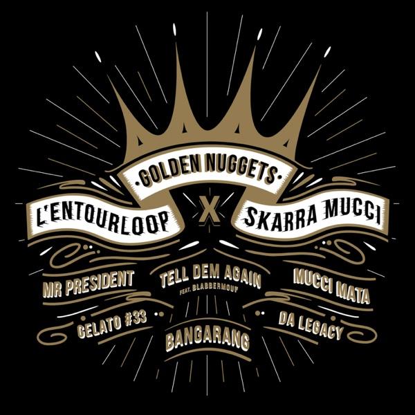 L'Entourloop x Skarra Mucci - Golden Nuggets (2019) EP