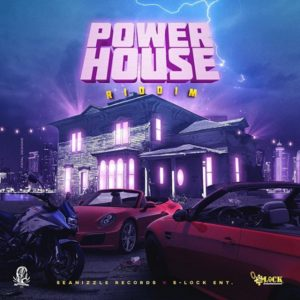 Power House Riddim [Seanizzle Records x S-Lock Entertainment] (2019)