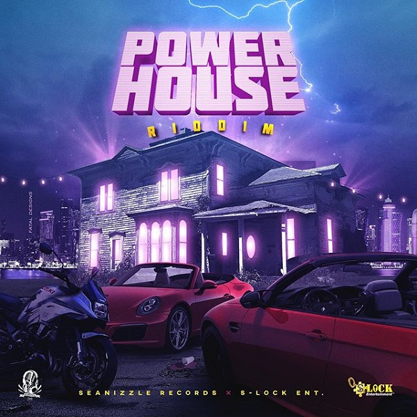 Power House Riddim [Seanizzle Records x S-Lock Entertainment] (2019)