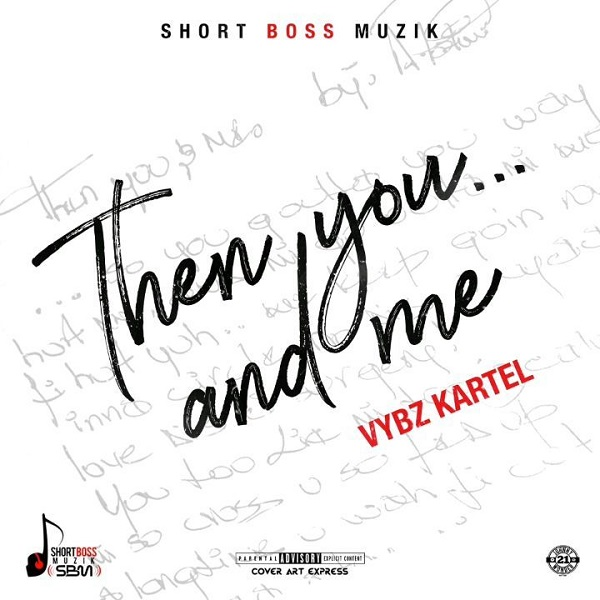 Vybz Kartel - Then You... And Me (2019) Single
