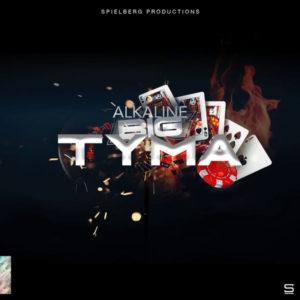 Alkaline - Big Tyma (2019) Single