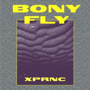 Bony Fly - XPRNC (2019) Album