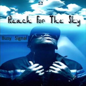 Busy Signal - Reach For The Sky (2019) Single