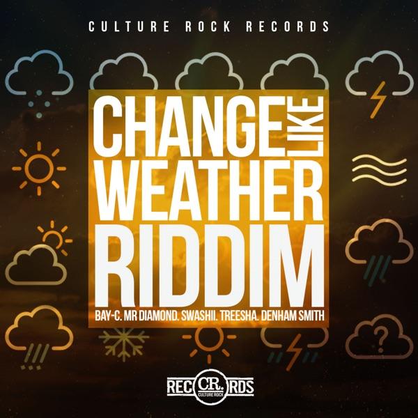 Change Like Weather Riddim [Culture Rock Records] (2019)