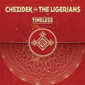 Chezidek & The Ligerians - Timeless (2020) Album