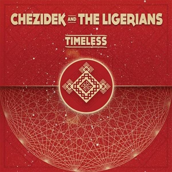 Chezidek & The Ligerians - Timeless (2020) Album