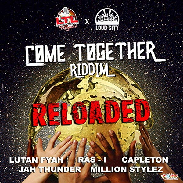 Come Together Riddim Reloaded [Larger Than Life Records] (2019)