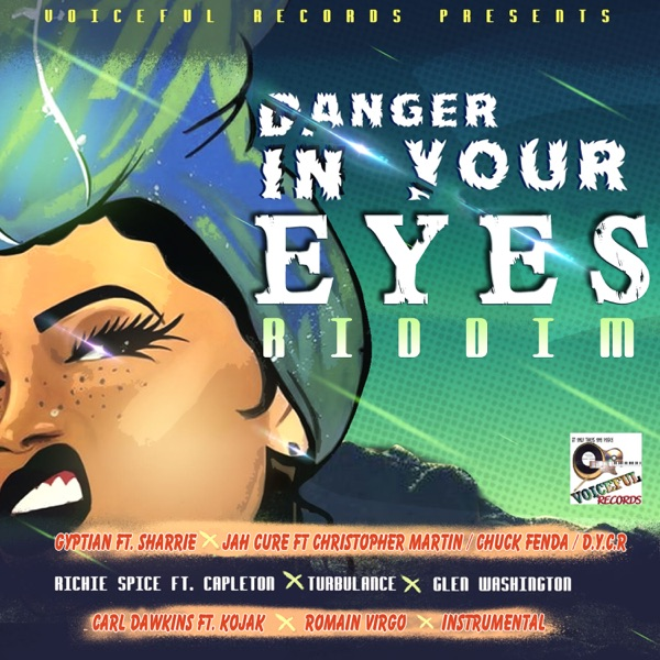 Danger in Your Eyes Riddim [Voiceful Records] (2019)