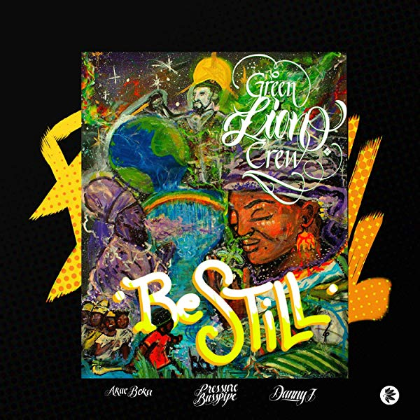 Green Lion Crew - Be Still (2019) Album