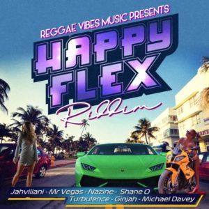 Happy Flex Riddim [Reggae Vibes Music] (2019)