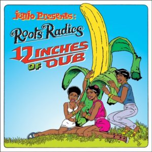 Junjo presents: Roots Radics - 12 Inches of Dub (2019) Album