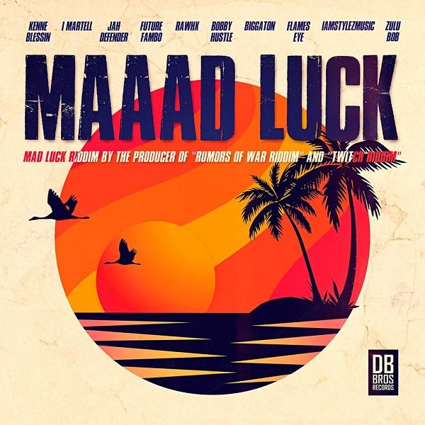Mad Luck Riddim [DB Bros Records] (2019)