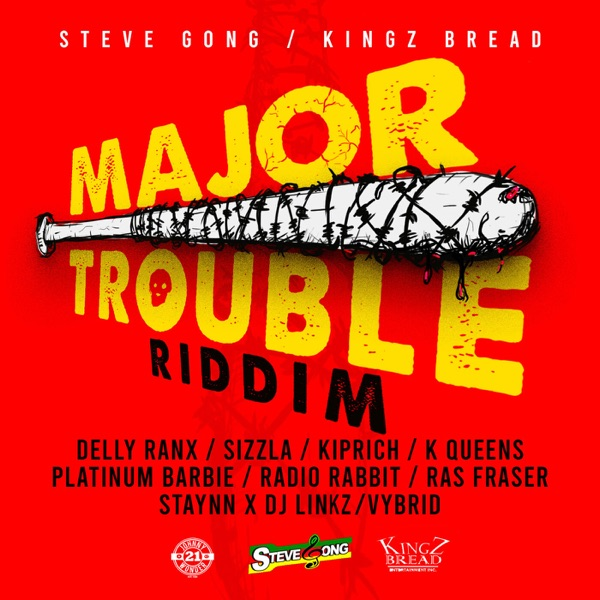 Major Trouble Riddim [Steve Gong / Kinz Bread] (2019)