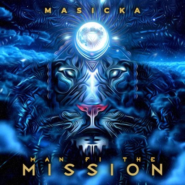 Masicka - Man Fi The Mission (2019) Single