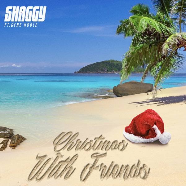 Shaggy feat. Gene Noble - Christmas With Friends (2019) Single