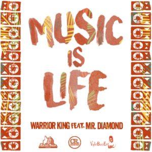 Warrior King feat. Mr. Diamond - Music is Life (2019) Single