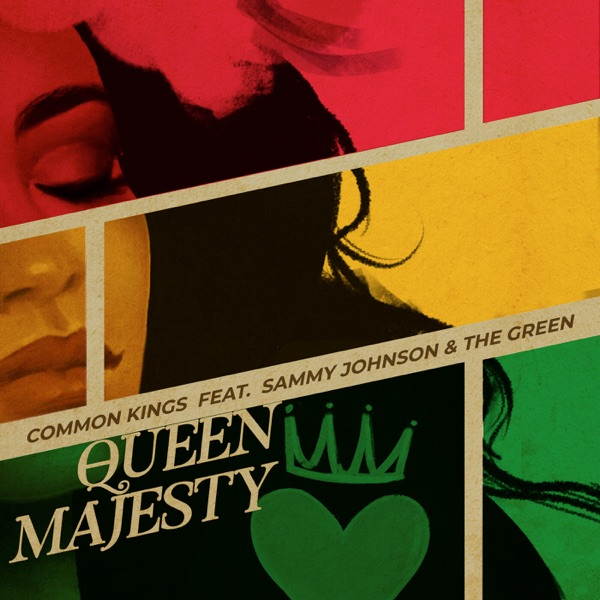 Common Kings feat. Sammy Johnson & The Green - Queen Majesty (2019) Single