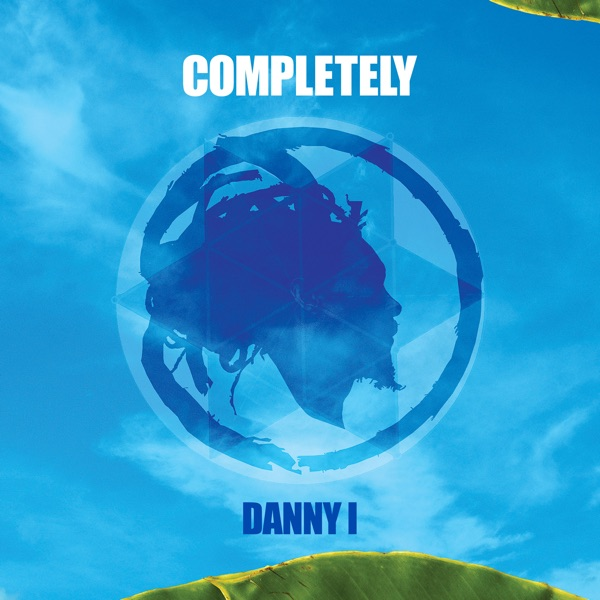 Danny I x Zion I Kings - Completely (2019) Single