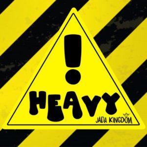 Jada Kingdom - Heavy! (2019) Single