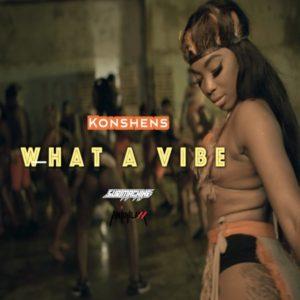 Konshens & Anju Blaxx - What a Vibe (2019) Single