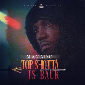 Chimney Records x Mavado - Top Shotta Is Back (2019) Single