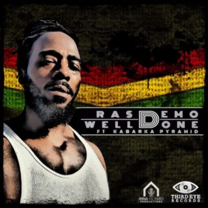 Ras Demo feat. Kabaka Pyramid - Well Done (2019) Single