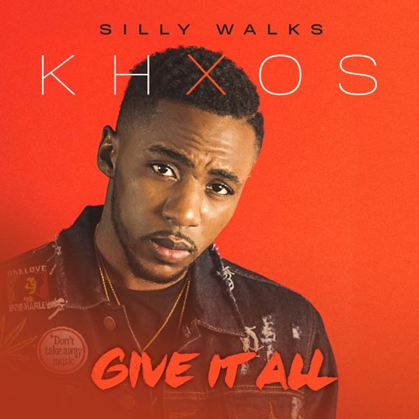 Khxos x Silly Walks - Give it All (2019) Single