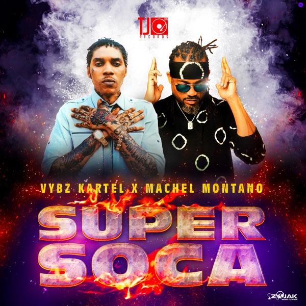 Vybz Kartel x Machel Montano - Super Soca (2019) Single