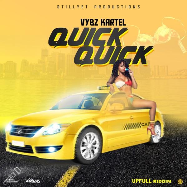 Vybz Kartel - Quick Quick Quick (2019) Single