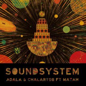 Adala & Chalart58 feat. Matah - Sound System (2020) Single