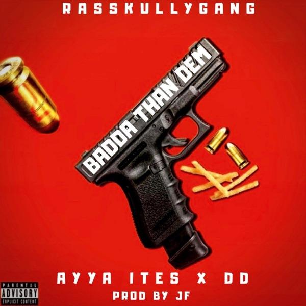 Ayya Ites x DD - Badda Than Dem (2020) Single