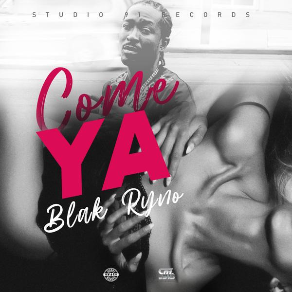 Blak Ryno - Come Ya (2020) Single