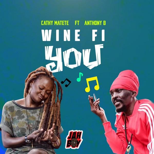 Cathy Matete feat. Anthony B - Wine Fi You (2020) Single