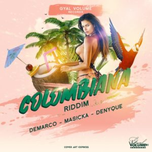 Colombiana Riddim [Gyal Volume Records] (2020)
