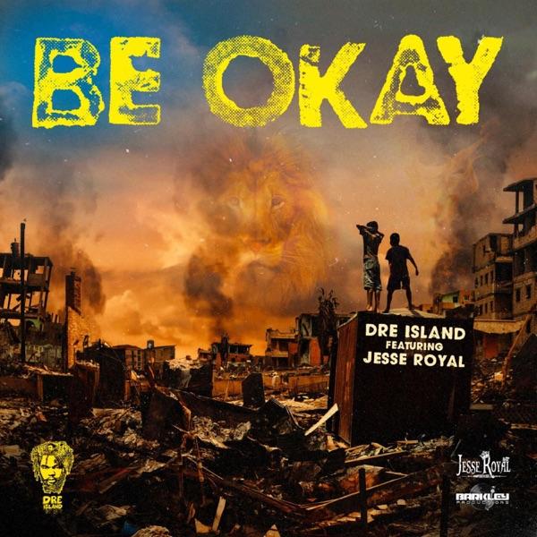 Dre Island feat. Jesse Royal - Be Okay (2020) Single