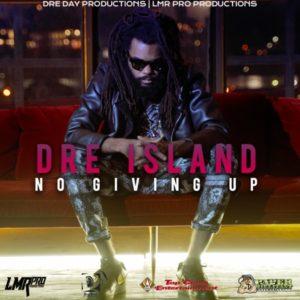 Dre Island  - NO Giving UP (2020) Single