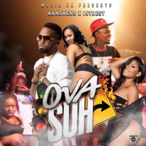 Konshens & Intrest - Ova Suh! (2020) Single