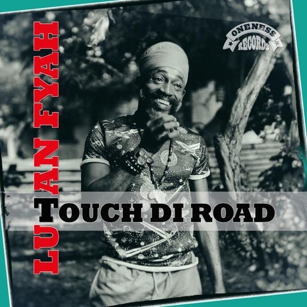 Lutan Fyah - Touch Di Road (2020) EP