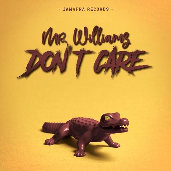 Mr. Williamz - Don't Care (2020) Single