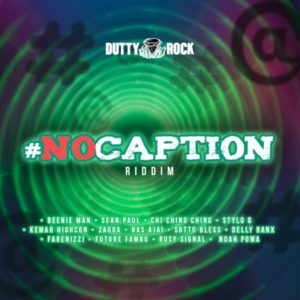 No Caption Riddim [Dutty Rock Productions] (2020)