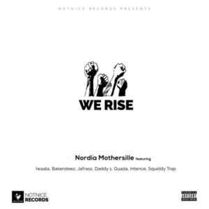 Nordia Mothersille feat. I Waata, Bakersteez, Jafrass, Daddy1, Quada, Intence & Squiddy Trap - We Rise (2020) Single