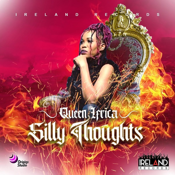Queen Ifrica - Silly Thoughts (2020) Single