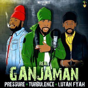 Pressure, Turbulence & Lutan Fyah - Real Ganjaman (2020) Single