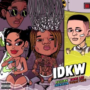 Rvssian, Shenseea & Swae Lee feat. Young Thug - IDKW (2020) Single