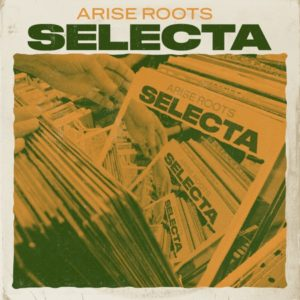Arise Roots - Selecta (2020) EP