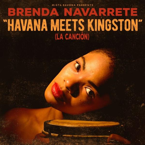 Mista Savona x Brenda Navarrete - Havana Meets Kingston (La Canción) (2020) Single