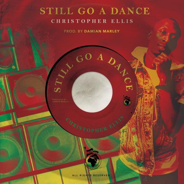 Christopher Ellis - Still Go a Dance (2020) Single