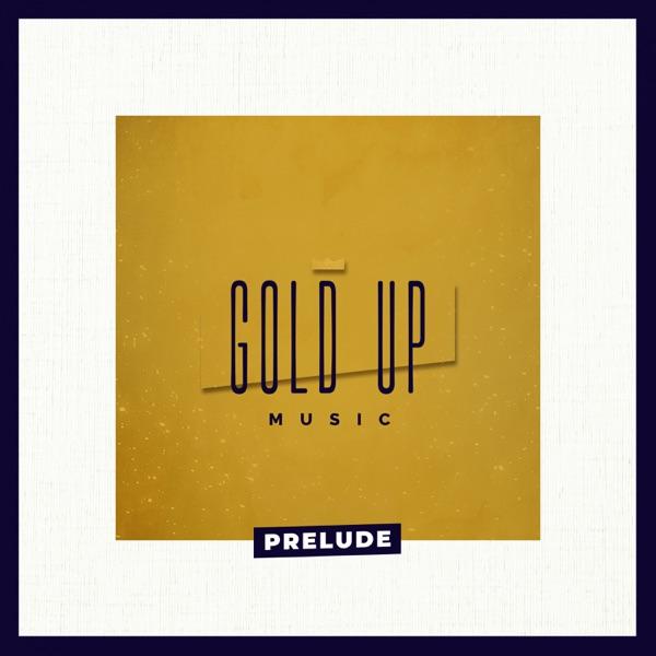 Gold Up - Prelude (2020) Album